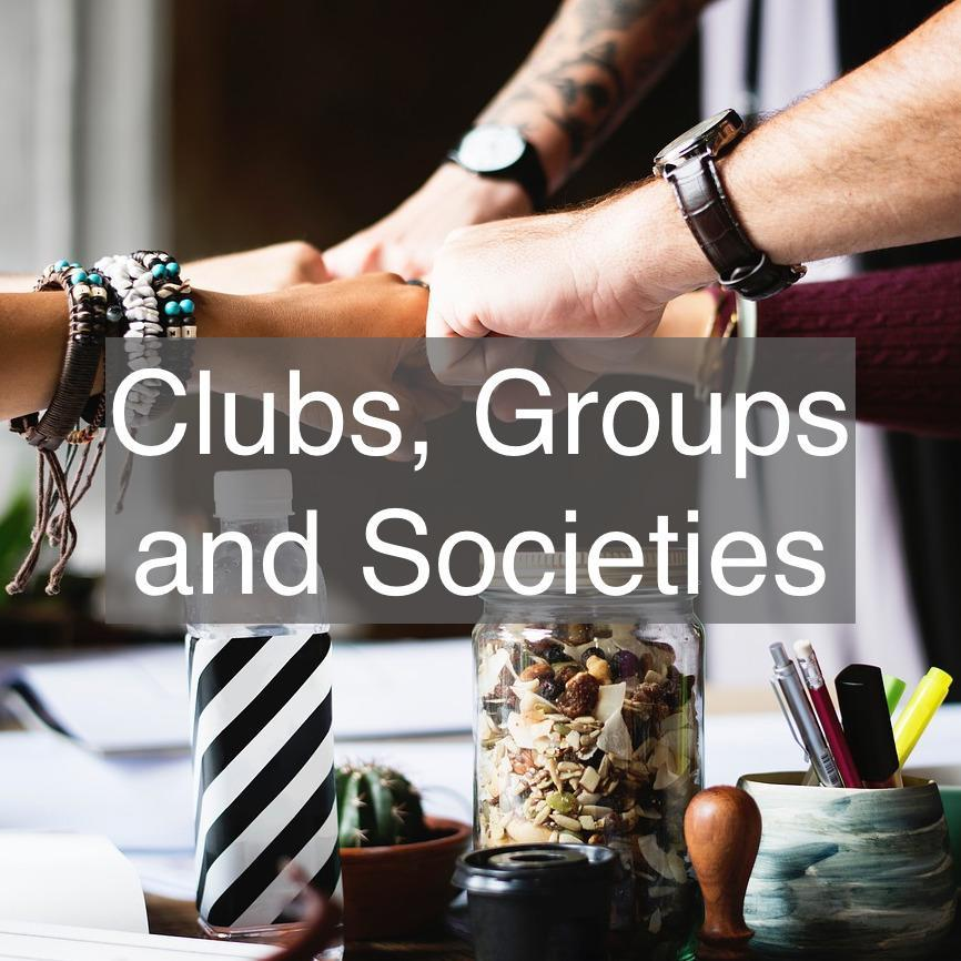 Clubs groups societies