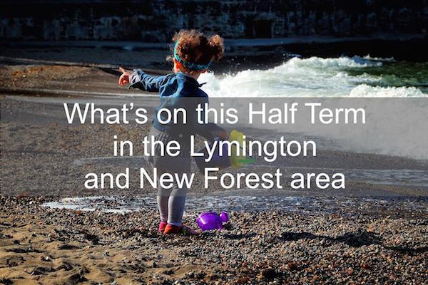 Whats on in Lymington and the New Forest over half term