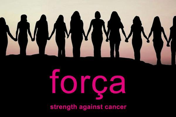 Força - Strength Against Cancer